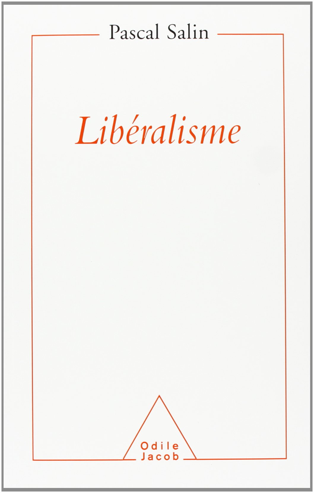Libéralisme Broché – 15 avril 2000 Pascal Salin Editions Odile Jacob 2738108091 Libéralisme - France
