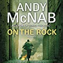 On the Rock: Quick Read Audiobook by Andy McNab Narrated by Paul Thornley