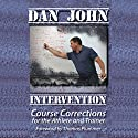 Intervention: Course Corrections for the Athlete and Trainer Audiobook by Dan John Narrated by Dan John