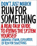 img - for Run for Something: A Real-Talk Guide to Fixing the System Yourself book / textbook / text book