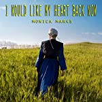 I Would Like My Heart Back Now | Monica Marks