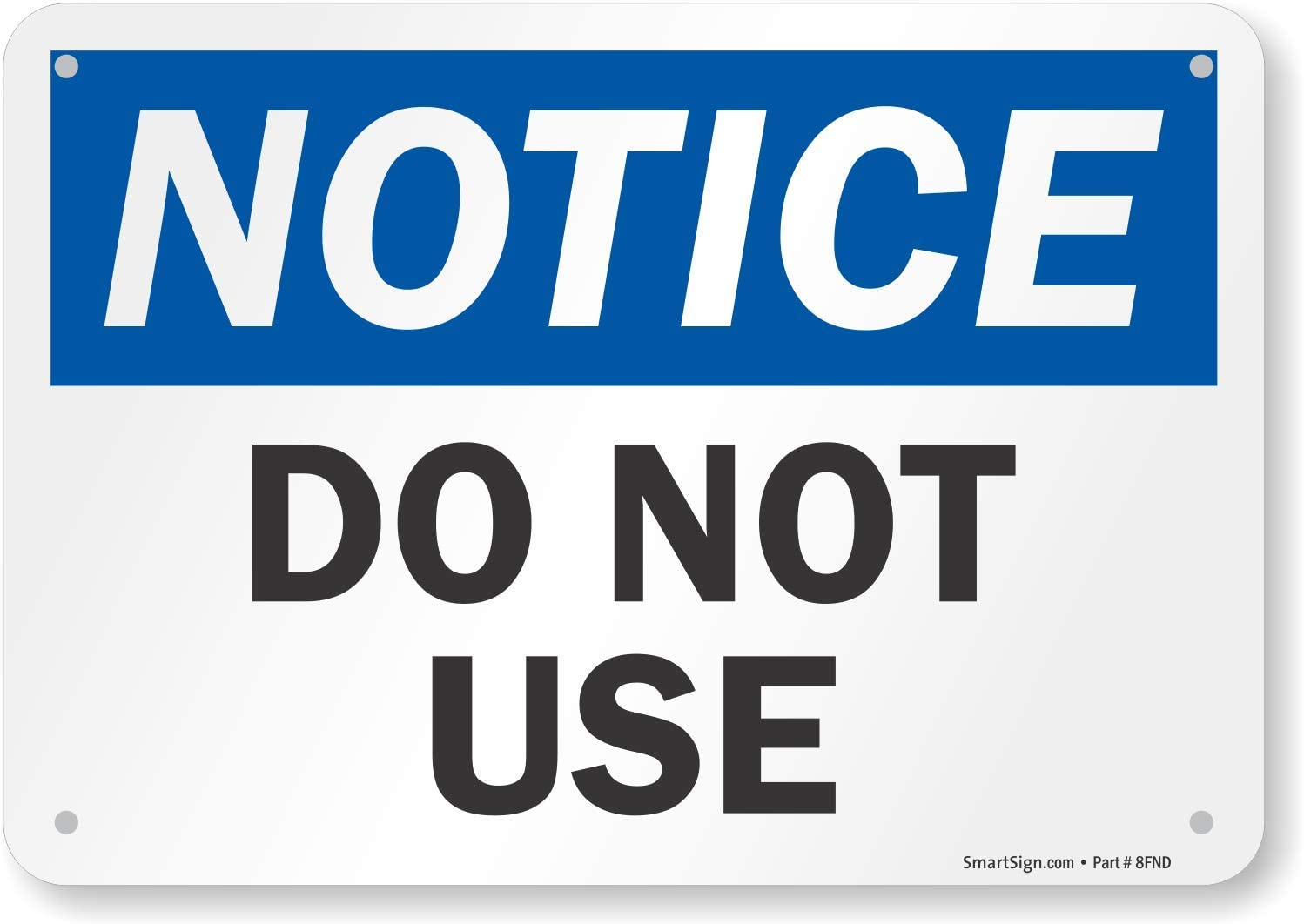 "SmartSign ""Notice - Do Not Use"" Sign 