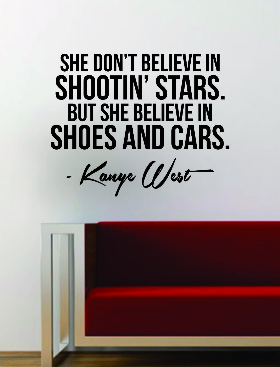 d0dcc115d2b27 Amazon.com: Kanye West Shoes and Cars Quote Decal Sticker Wall Vinyl ...