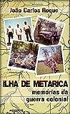 capa de Ilha de Metarica: Memórias da Guerra Colonial