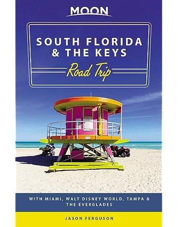 Moon South Florida & the Keys Road Trip: With Miami, Walt Disney World,