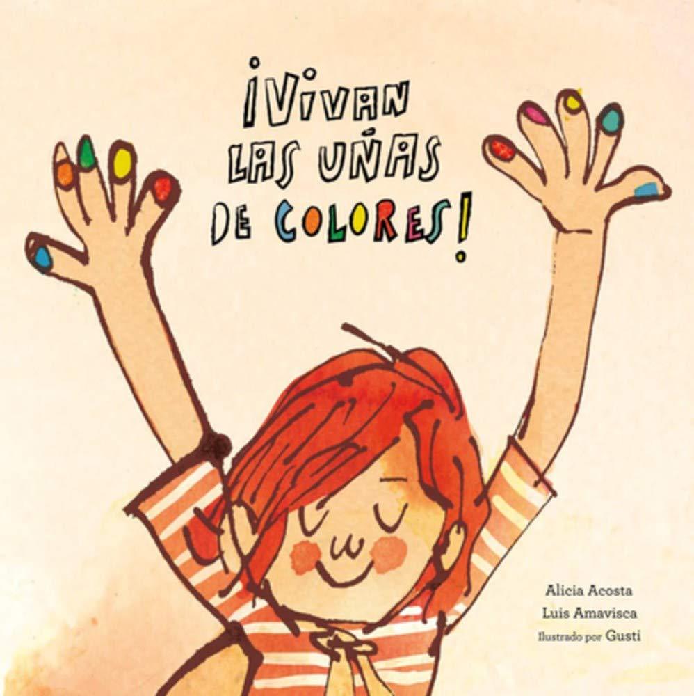 Vivan las uñas de colores! (Español Egalité): Amazon.es: Gusti, Acosta,  Gusti, Acosta: Libros