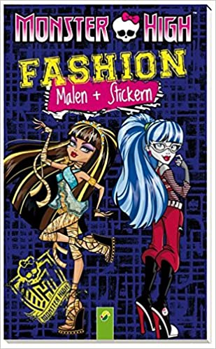Monster High Fashion - Malen und Stickern: Mit gruseligen ...