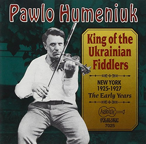 (King Of The Ukrainian Fiddlers - The Early Years 1925-1927)