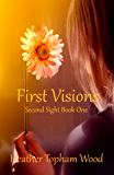 First Visions: Second Sight Book One