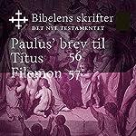 Paulus' brev til Titus / Filemon (Bibel2011 - Bibelens skrifter 56 / 57 - Det Nye Testamentet)    KABB
