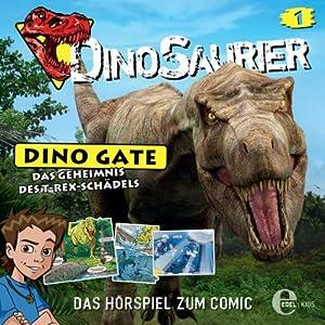 Das Geheimnis des T-Rex-Schädels (Dino Gate 1) Hörspiel