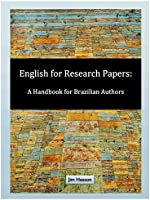 English for Research Papers: A Handbook for Brazilian Authors (English Edition)