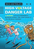 Nick and Tesla's High-Voltage Danger Lab: A Mystery With Gadgets You Can Build Yourself