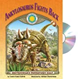 Ankylosaurus Fights Back - a Smithsonian Prehistoric Pals Book (Audiobook CD and poster) (Smithsonian's Prehistoric Pals)