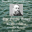 The Guilty River Audiobook by Wilkie Collins Narrated by Flo Gibson