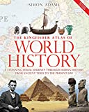 The Kingfisher Atlas of World History: A pictoral guide to the world