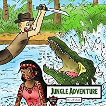 Jungle Adventure: The Survival Record of an Explorer Audiobook by Jeff Child Narrated by John H Fehskens
