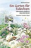 Ein Garten für Eidechsen: Lebensräume schaffen im naturnahen Garten - Beobachten, Gestalten, Bauen