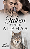 Taken By The Alphas (Alpha Series Book 1)