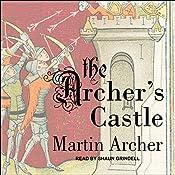 The Archer's Castle: Archers Series, Book 2 | Martin Archer