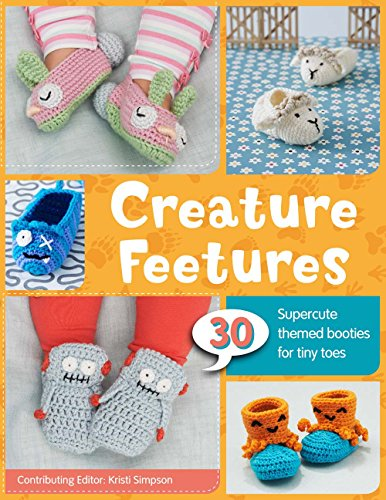 Bootie Pattern Baby (Creature Feetures: 30 Crochet Patterns for Baby Booties)