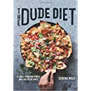 The Dude Diet: Clean(ish) Food for People Who Like to Eat Dirty