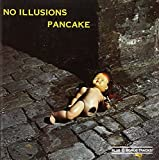 No Illusions by Pancake