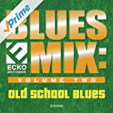 Blues Mix Vol. 2: Old School Blues