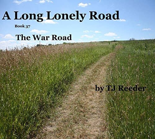 A Long Lonely Road, The War Road,book 37 by [Reeder, TJ]