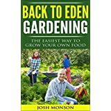 The Back to Eden Gardening Guide: The Easiest Way to Grow Your Own Food