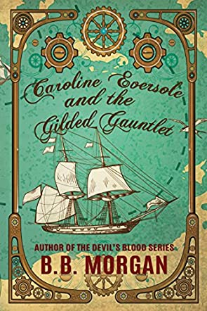 Caroline Eversole and the Gilded Gauntlet