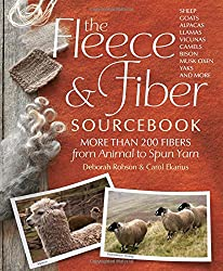 The Fleece & Fiber Sourcebook: More Than 200 Fibers from Animal to Spun Yarn