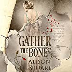Gather the Bones | Alison Stuart