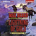 Lightning of Gold: A Western Story Audiobook by Max Brand Narrated by Nick Podehl