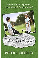 The Bad Lie Kindle Edition