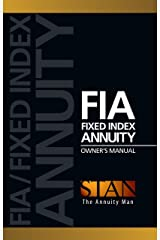 FIA - Fixed Index Annuity Owner's Manual Kindle Edition