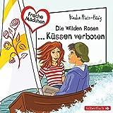 Freche Mädchen: Die Wilden Rosen ... Küssen verboten!: 2 CDs
