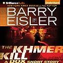 The Khmer Kill: A Dox Short Story Hörbuch von Barry Eisler Gesprochen von: Barry Eisler