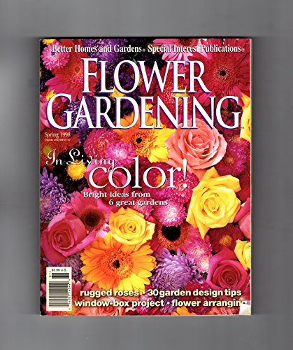 Arranging Daffodils - Better Homes and Gardens Flower Gardening Special Interest Issue - Spring, 1998. Godetias; Blending East and West; Dazzling Daffodils; Rugged Rugosas; The Color White; Bees; 6 Great Gardens; Rugged Roses; 30 Garden Design Tips; Window Box; Arranging;
