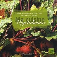 ma cuisine vegetalienne par Luc Marconi