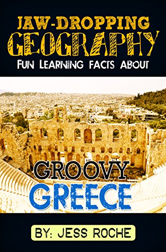 Jaw-Dropping Geography: Fun Learning Facts About Groovy Greece: Illustrated Fun Learning For Kids by [Roche, Jess]
