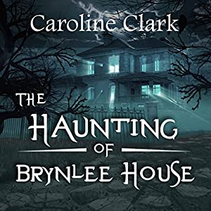 The Haunting of Brynlee House Audiobook