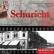 Arbeitnehmer: Der Fall Schuricht | Christian Lunzer, Henner Kotte