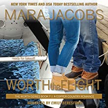 Worth the Flight: A Copper Country Romance: Worth Series, Book 7 Audiobook by Mara Jacobs Narrated by Emily Beresford