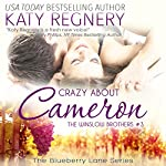 Crazy About Cameron: The Blueberry Lane Series -The Winslow Brothers #3 | Katy Regnery