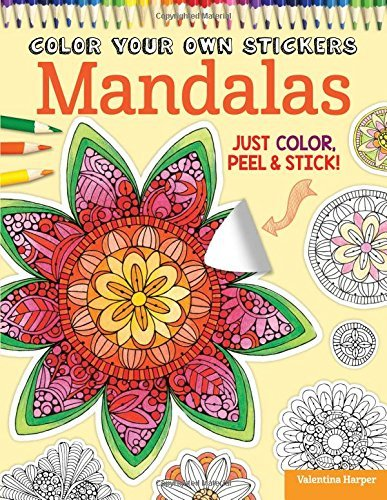 Color Your Own Stickers Mandalas: Just Color, Peel & Stick by Valentina Harper (2015-10-15)