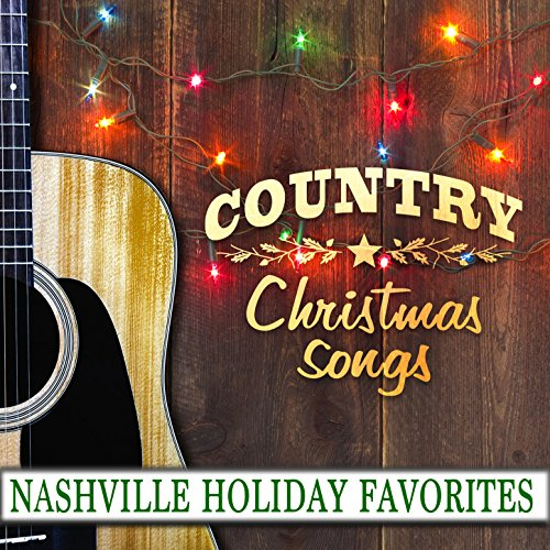 Country Christmas Songs: Nashville Holiday Favorites -