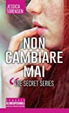 Non cambiare mai. The Secret Series