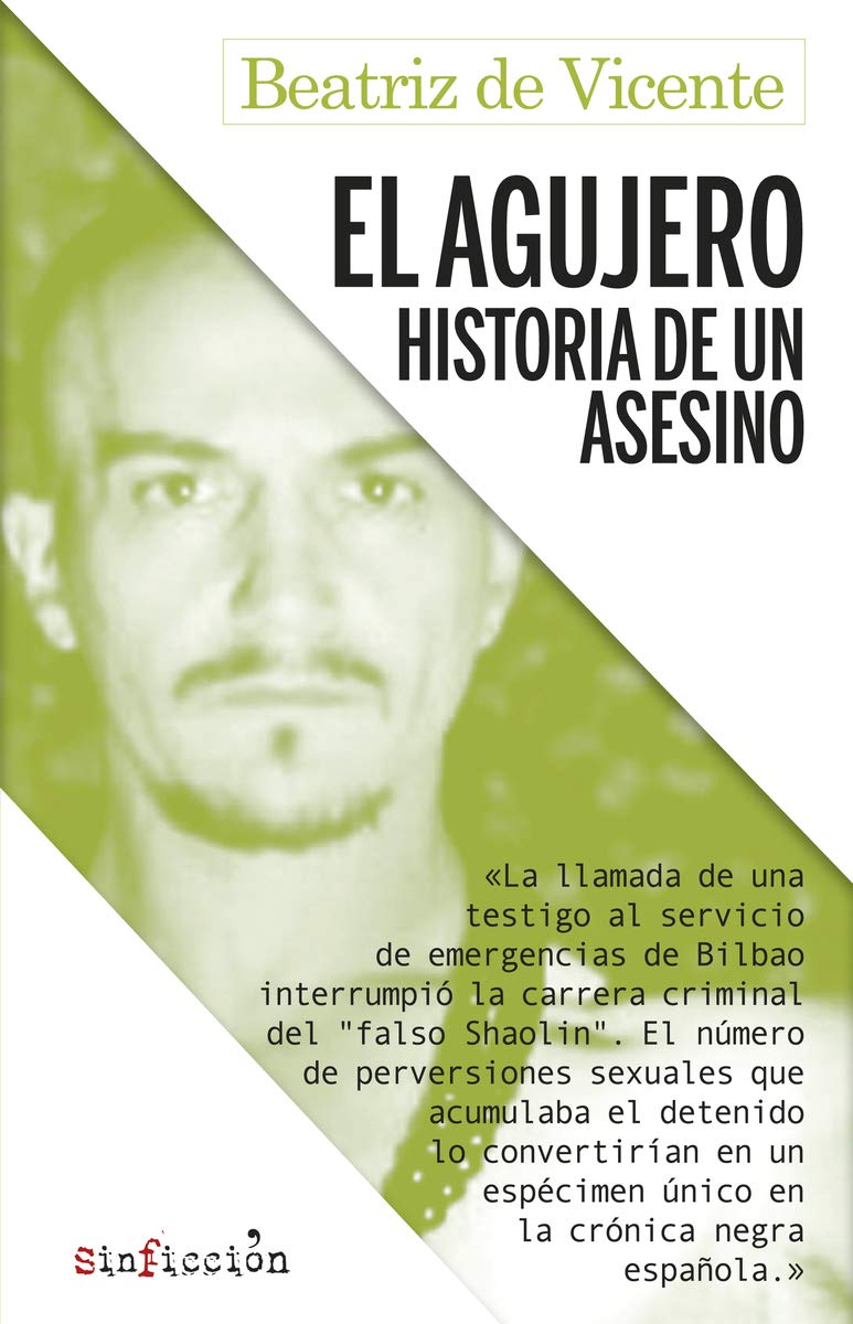 El agujero. Historia de un asesino: 6 (Sin Ficción): Amazon.es: de Vicente, Beatriz: Libros