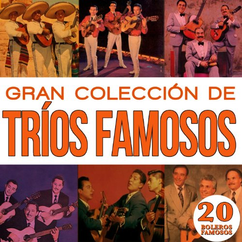 Gran Colección Trios Famosos 20 Boleros Famosos Vol.1